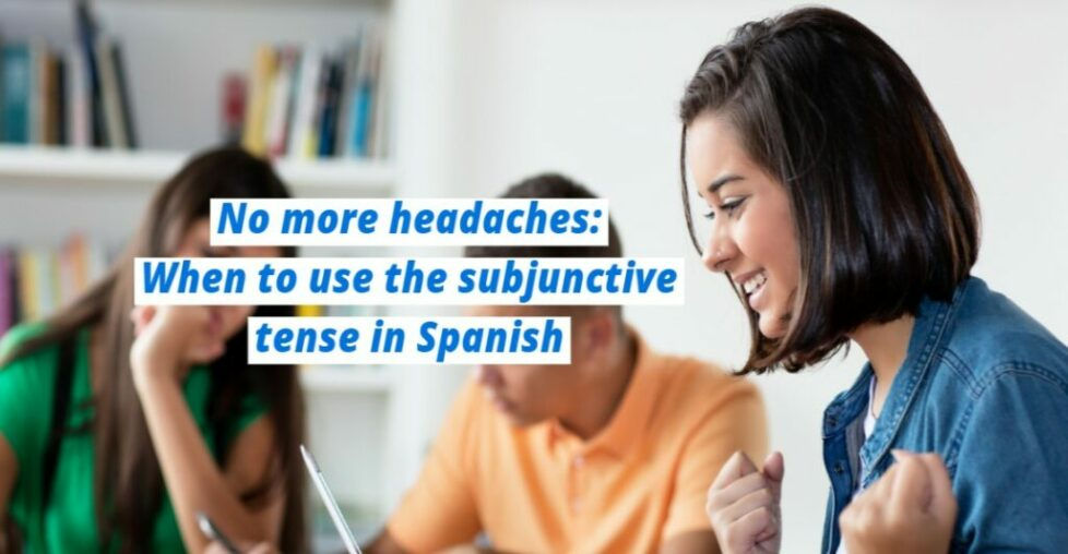 When-to-Use-the-Subjunctive-Tense-in-Spanish